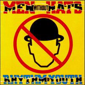 Men Without Hats - 1982 - Rhythm of Youth